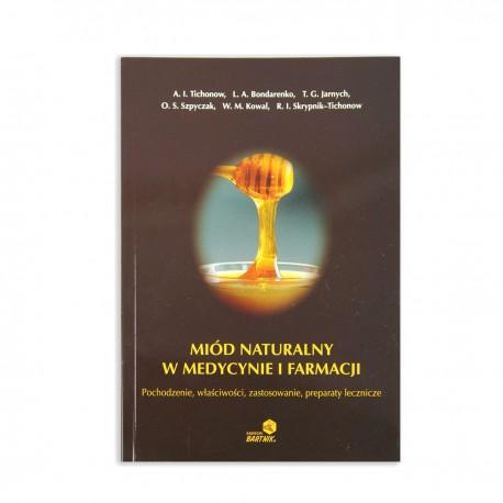 Miód naturalny w medycynie i farmacji