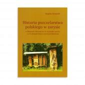 HISTORIA PSZCZELARSTWA POLSKIEGO W ZARYSIE