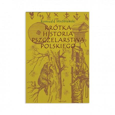 KRÓTKA HISTORIA PSZCZELARSTWA POLSKIEGO